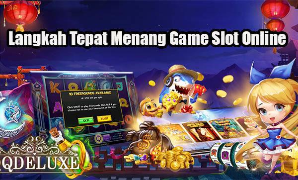 Langkah Tepat Menang Game Slot Online